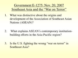 "Government E-1275: Nov. 20, 2007 Southeast Asia and the ""War on Terror"""