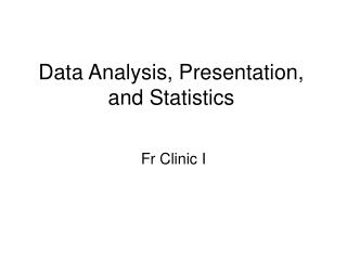 Data Analysis, Presentation, and Statistics