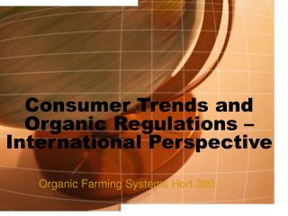 Consumer Trends and Organic Regulations – International Perspective