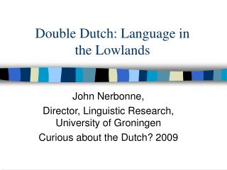 Double Dutch: Language in the Lowlands