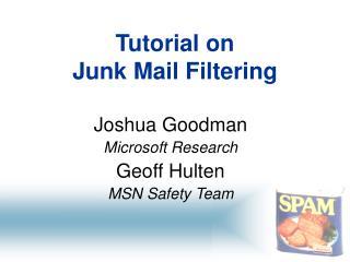 Tutorial on Junk Mail Filtering