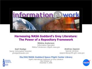 Harnessing NASA Goddard s Grey Literature:  The Power of a Repository Framework