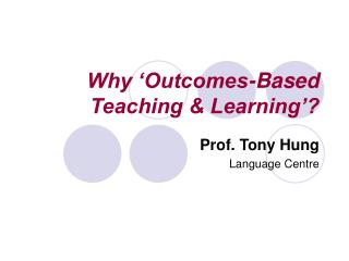 Why 'Outcomes-Based Teaching & Learning'?
