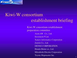 Kiwi-W consortium establishment briefing
