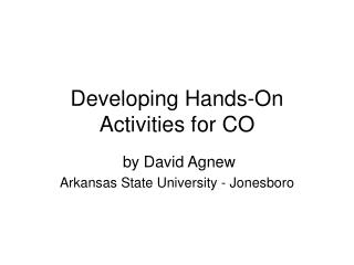 Developing Hands-On Activities for CO