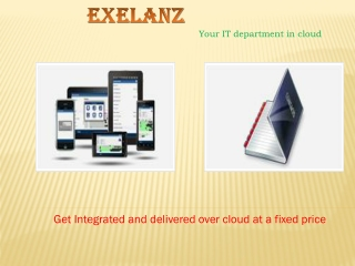 Modern And Advanced IT Solutions By Exelanz