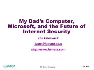 My Dad s Computer, Microsoft, and the Future of Internet Security