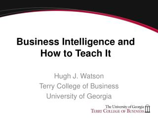 Business Intelligence and  How to Teach It