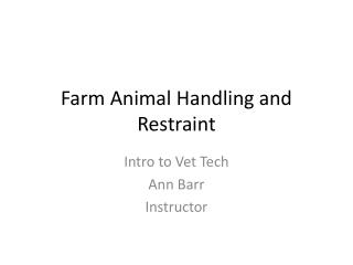 Farm Animal Handling and Restraint