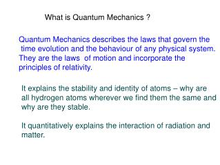 What is Quantum Mechanics ?
