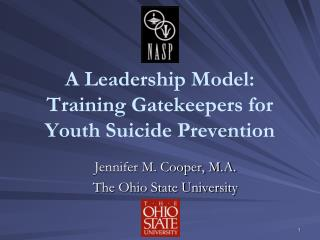 A Leadership Model:  Training  Gatekeepers for Youth Suicide Prevention