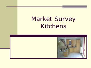 Market Survey Kitchens