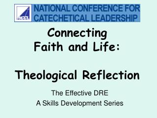 Connecting  Faith and Life:  Theological Reflection