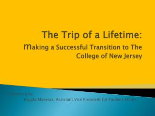 The Trip of a Lifetime: making a Successful Transition to The College of New Jersey