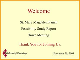Welcome St. Mary Magdalen Parish Feasibility Study Report Town Meeting