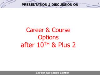 Career & Course  Options  after 10 TH  & Plus 2