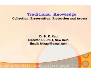 Traditional  Knowledge Collection, Preservation, Protection and Access