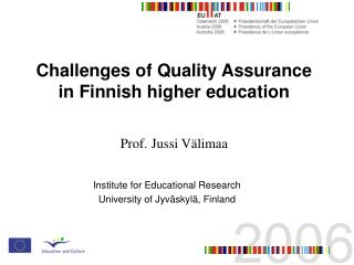 Challenges of Quality Assurance in Finnish higher education Prof. Jussi Välimaa