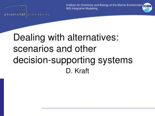 Dealing with alternatives: scenarios and other decision-supporting systems