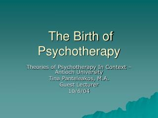 The Birth of Psychotherapy