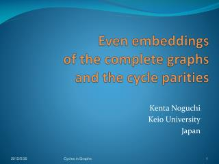 Even embeddings  of the complete graphs  and the cycle parities