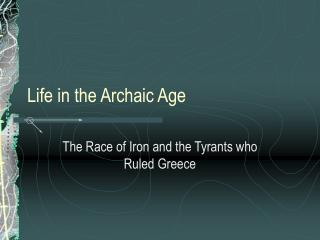Life in the Archaic Age