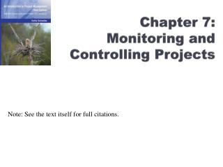 Chapter 7: Monitoring and Controlling Projects