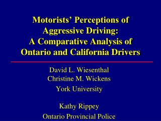 Motorists  Perceptions of Aggressive Driving:  A Comparative Analysis of Ontario and California Drivers