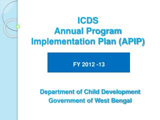 ICDS  Annual Program Implementation Plan (APIP)