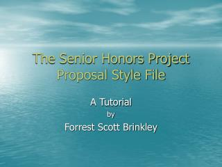 The Senior Honors Project Proposal Style File