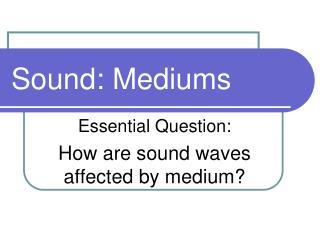 Sound: Mediums