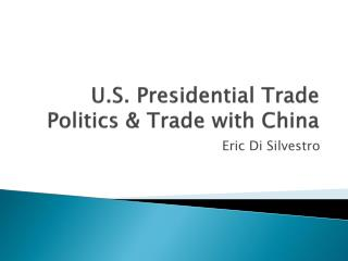 U.S. Presidential Trade Politics & Trade with China