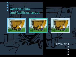 Material Flow and facilities layout