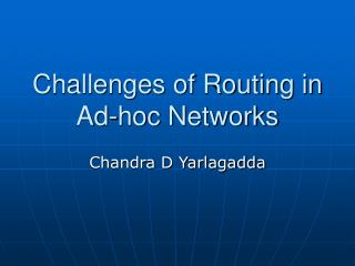 Challenges of Routing in Ad-hoc Networks