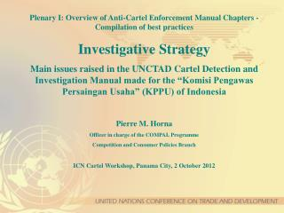 Plenary I: Overview of Anti-Cartel Enforcement Manual Chapters - Compilation of best practices Investigative Strategy