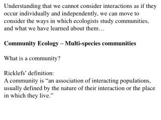 Are communities like 'super-organisms', the species bound to each other by their interactions, 				or
