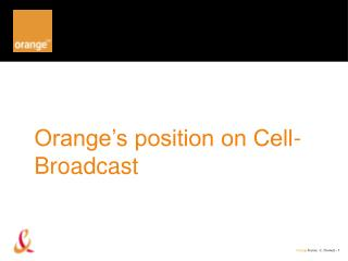 Orange's position on Cell-Broadcast