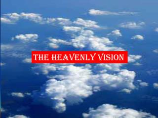 The Heavenly Vision