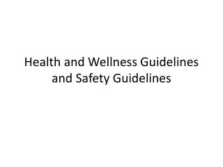 Health and Wellness Guidelines and Safety Guidelines