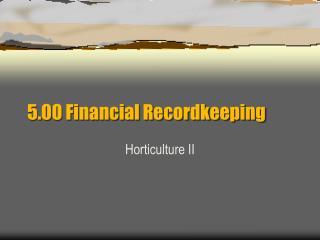 5.00 Financial Recordkeeping