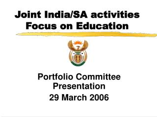 Joint India/SA activities  Focus on Education