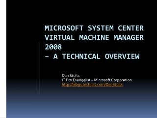 Microsoft System Center Virtual Machine Manager 2008 – A Technical Overview