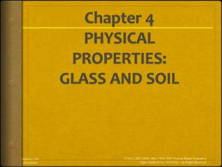 Chapter 4 PHYSICAL PROPERTIES: GLASS AND SOIL