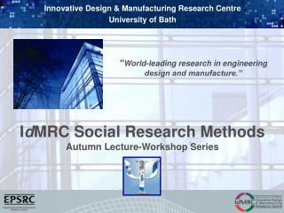 I d MRC Social Research Methods Autumn Lecture-Workshop Series