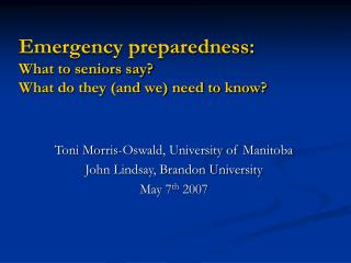 Emergency preparedness: What to seniors say  What do they and we need to know