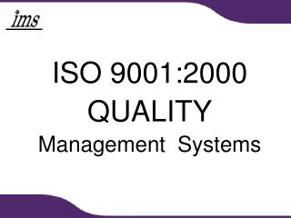 ISO 9001:2000 QUALITY Management  Systems