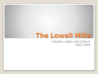 The Lowell Mills
