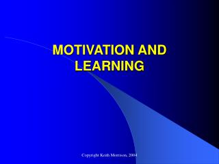 MOTIVATION AND LEARNING