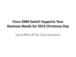 Best method to choose Cisco 2960 Switch Supports Your Busine