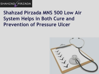 Shahzad Pirzada MNS 500 Low Air System Helps in Both Cure an
